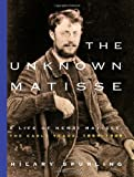 The Unknown Matisse (0375711333) by Spurling, Hilary