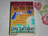 Never Let Them See You Cry (0394575520) by Buchanan, Edna