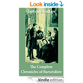 The Complete Chronicles of Barsetshire (The Warden + Barchester Towers + Doctor Thorne + Framley Parsonage + The Small House at Allington + The Last Chronicle of Barset)