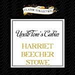 Uncle Tom's Cabin | Harriet Beecher Stowe