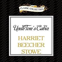 Uncle Tom's Cabin (       UNABRIDGED) by Harriet Beecher Stowe Narrated by Buck Schirner