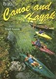 Floridas Fabulous Canoe and Kayak Trail Guide (Floridas Fabulous Nature)