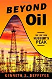 Beyond Oil: The View from Hubbert's Peak (080902957X) by Kenneth S. Deffeyes