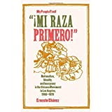 """¡Mi Raza Primero!"" (My People First!): Nationalism, Identity, and Insurgency in the Chicano Movement in Los Angeles..."