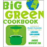 The Big Green Cookbook: Hundreds of Planet-Pleasing Recipes and Tips for a Luscious, Low-Carbon Lifestyle ~ Jackie Newgent