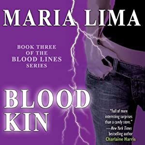 Blood Kin: Blood Lines, Book 3 | [Maria Lima]