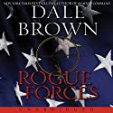 Rogue Forces Audiobook by Dale Brown Narrated by William Dufris