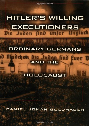 Hitler's Willing Executioners: Ordinary Germans and the...