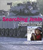 Searching Jenin: Eyewitness Accounts of the…