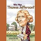 Who Was Thomas Jefferson? Hörbuch von Dennis Brindell Fradin Gesprochen von: Kevin Pariseau