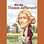 Who Was Thomas Jefferson? | Dennis Brindell Fradin