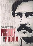 Pablo Escobar Pecados De Mi Padre