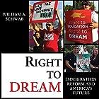 Right to DREAM: Immigration Reform and America's Future (       ungekürzt) von William A. Schwab Gesprochen von: Robert J. Eckrich