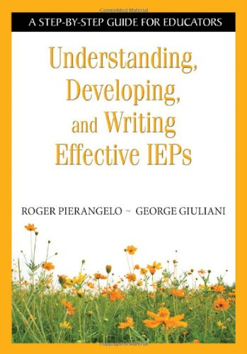 Understanding, Developing, and Writing Effective IEPs: A...