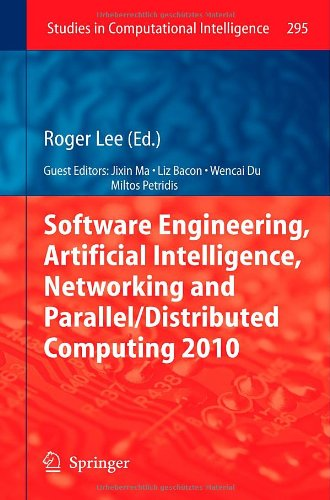 Software Engineering, Artificial Intelligence, Networking and Parallel/Distributed Computing 2010 (Studies in Computatio