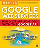 Mining Google?Web Services: Building Application