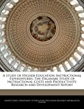img - for A Study of Higher Education Instructional Expenditures: The Delaware Study of Instructional Costs and Productivity. Research and Development Report book / textbook / text book