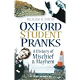 Oxford Student Pranks: A History Of Mischief And Mayhemby Richard O Smith