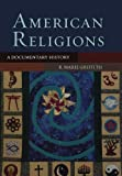 img - for American Religions: A Documentary History book / textbook / text book