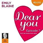 Dear you : Épisode 7 suivi des bonus de la série | Emily Blaine