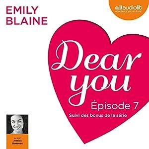 Dear you : Épisode 7 suivi des bonus de la série | Livre audio
