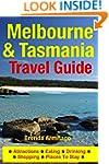 Melbourne & Tasmania Travel Guide: At...