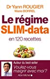 Le rgime SLIM-data en 120 recettes