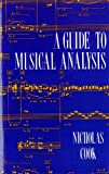 A Guide to Musical Analysis (0393962555) by Nicholas Cook