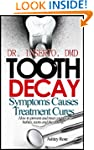 Tooth Decay: Symptoms, Causes, Treatm...