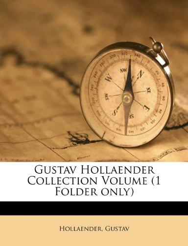 Gustav Hollaender Collection Volume (1 Folder Only)