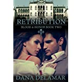 Retribution: Blood and Honor, #2 ~ Dana Delamar