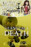 The Language of Death (A Darcy Sweet Cozy Mystery Book 9)