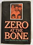 Zero at the Bone