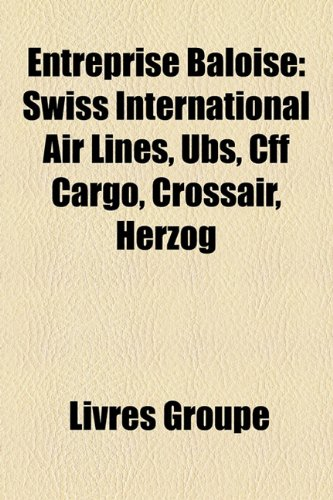 entreprise-baloise-swiss-international-air-lines-ubs-cff-cargo-crossair-herzog