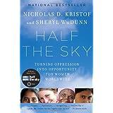 Half the Sky: Turning Oppression into Opportunity for Women Worldwidepar Nicholas D. Kristof