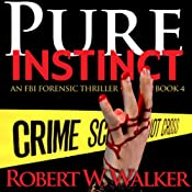 Pure Instinct: Instinct Thriller Series | [Robert W. Walker]