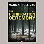 The Purification Ceremony | Mark T. Sullivan