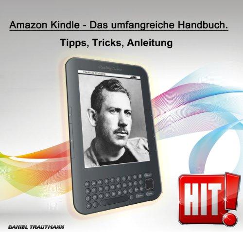 Amazon Kindle - Das umfangreiche Handbuch. Tipps, Tricks, Anleitung (German Edition)