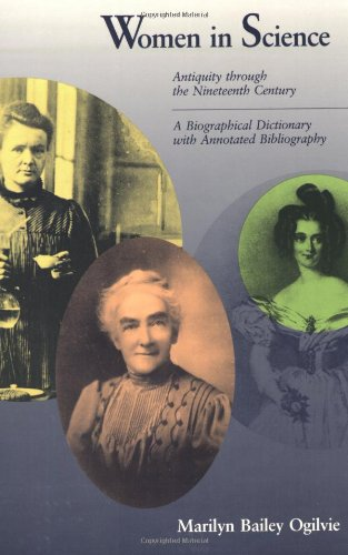 Women in Science: Antiquity through Nineteenth Century A Biographical Dictionary with Annotated Bibliography