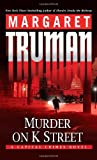 Murder on K Street: A Capital Crimes Novel (0345498879) by Truman, Margaret