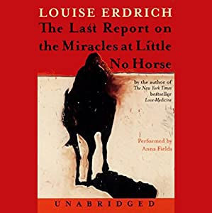 The Last Report on the Miracles at Little No Horse Hörbuch
