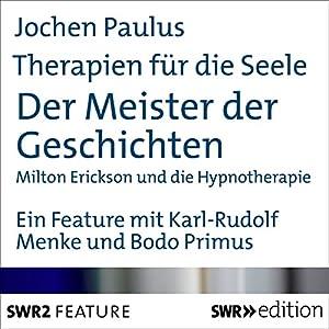 Der Meister der Geschichten - Milton Erickson und die Hypnotherapie (Therapien für die Seele) | Livre audio