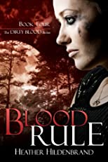 Blood Rule (Book 4, Dirty Blood series)