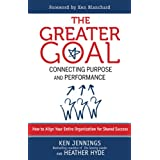 The Greater Goal: Connecting Purpose and Performance ~ Ken Jennings