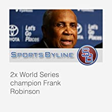 Interview with Frank Robinson  by Ron Bar Narrated by Ron Barr, Frank Robinson