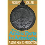 Arabic Parts in Astrology: Lost Key to Predictionby Robert Zoller
