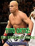 Tito Ortiz: Fan Resource Guide (English Edition)