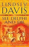 See Delphi and Die (A Marcus Didius Falco Novel)