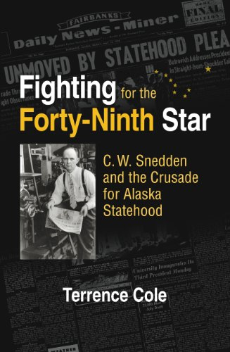 Fighting for the Forty-Ninth Star: C. W. Snedden and the...