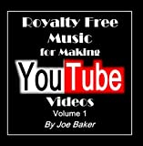 Royalty Free Music for Making YouTube Videos, Vol. 1